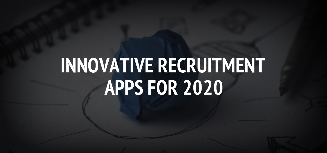 Innovative Recruitment Apps for 2020
