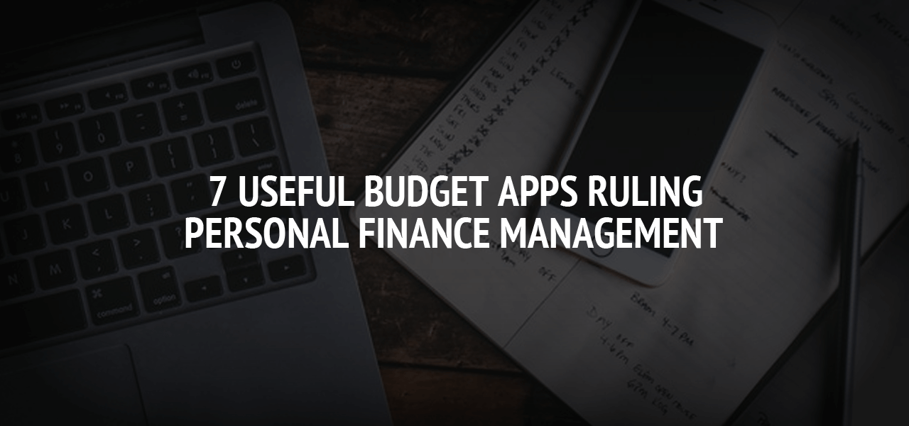 7 Useful Budget Apps Ruling Personal Finance Management