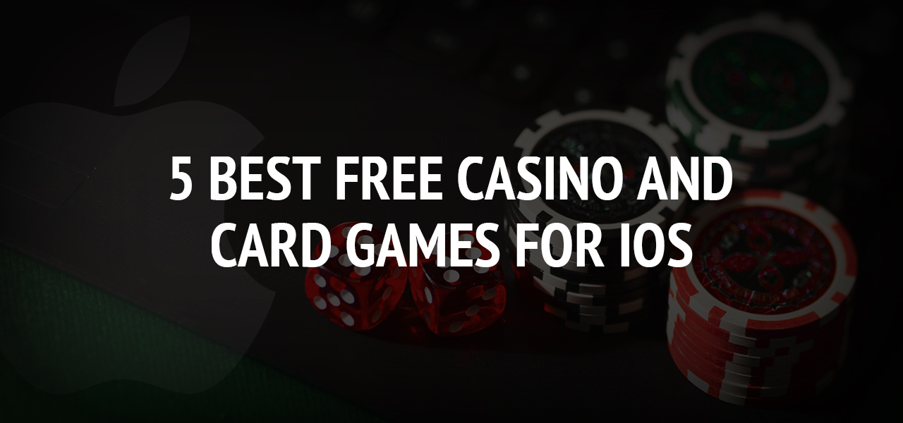 5 Best Free Casino and Card Games for iOS