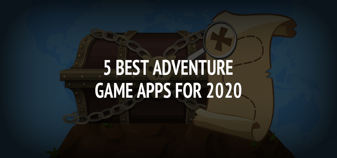 5 Best adventure game apps for 2020