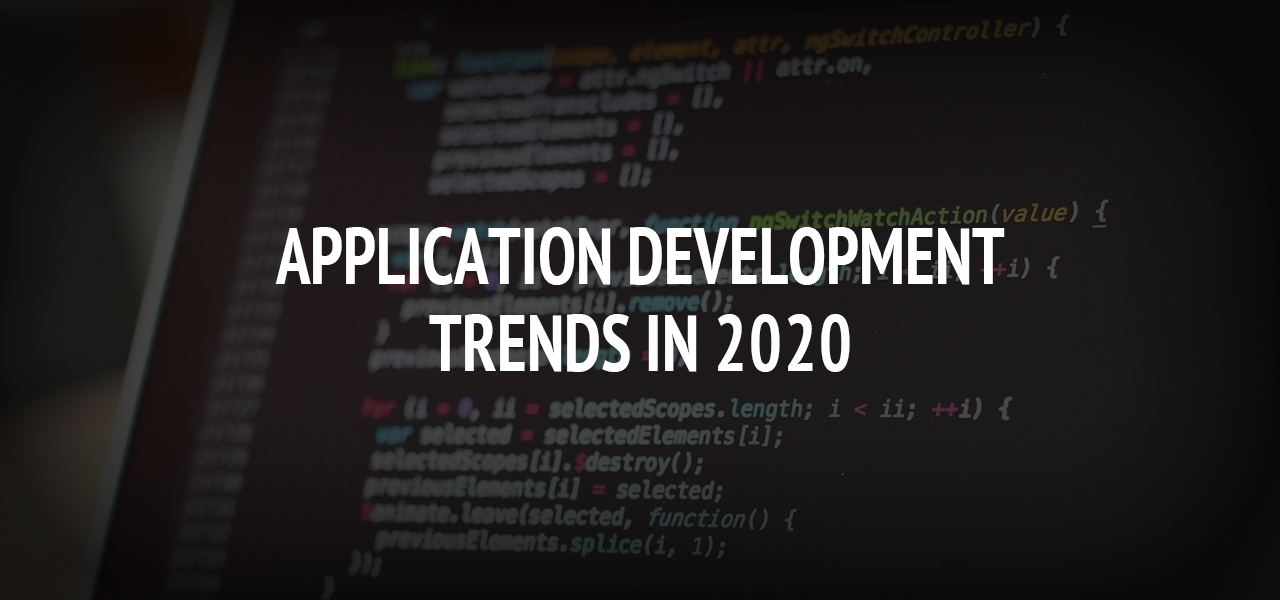 Application development trends in 2020