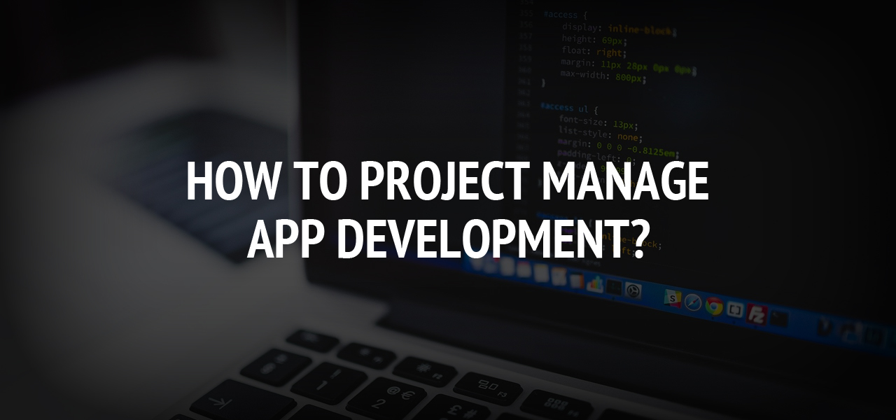 How to Project Manage App Development?