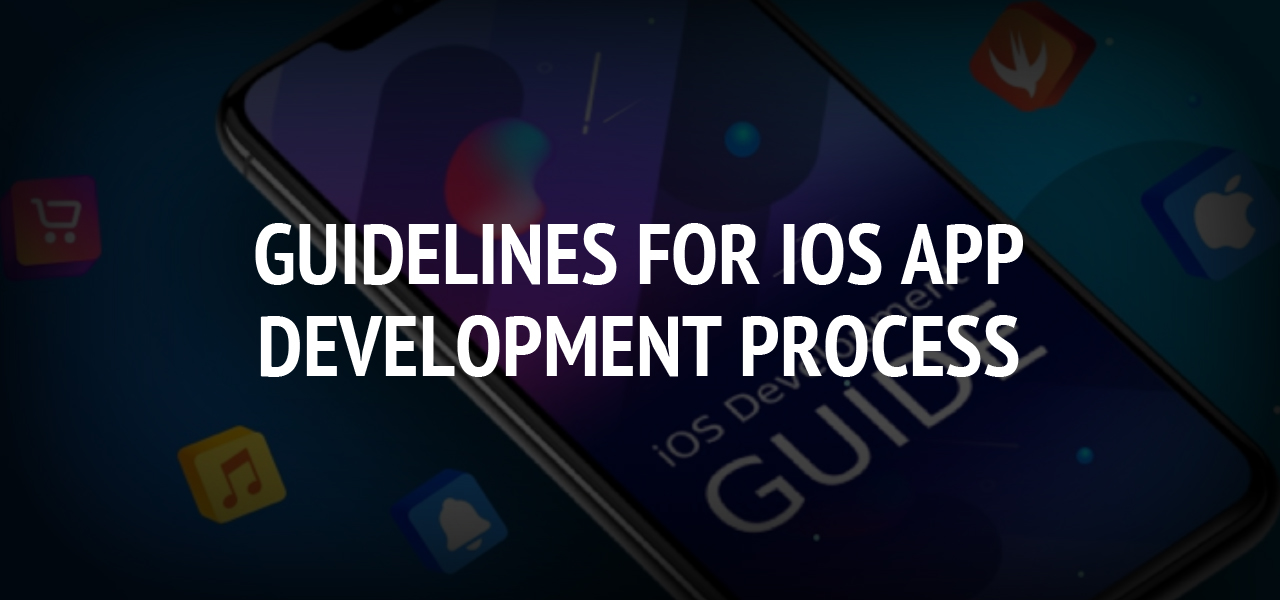 Guidelines for iOS App Development Process