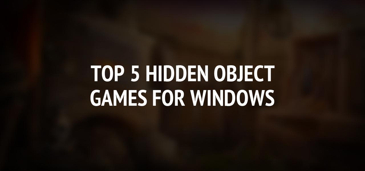 TOP 5 Hidden Object Games for Windows