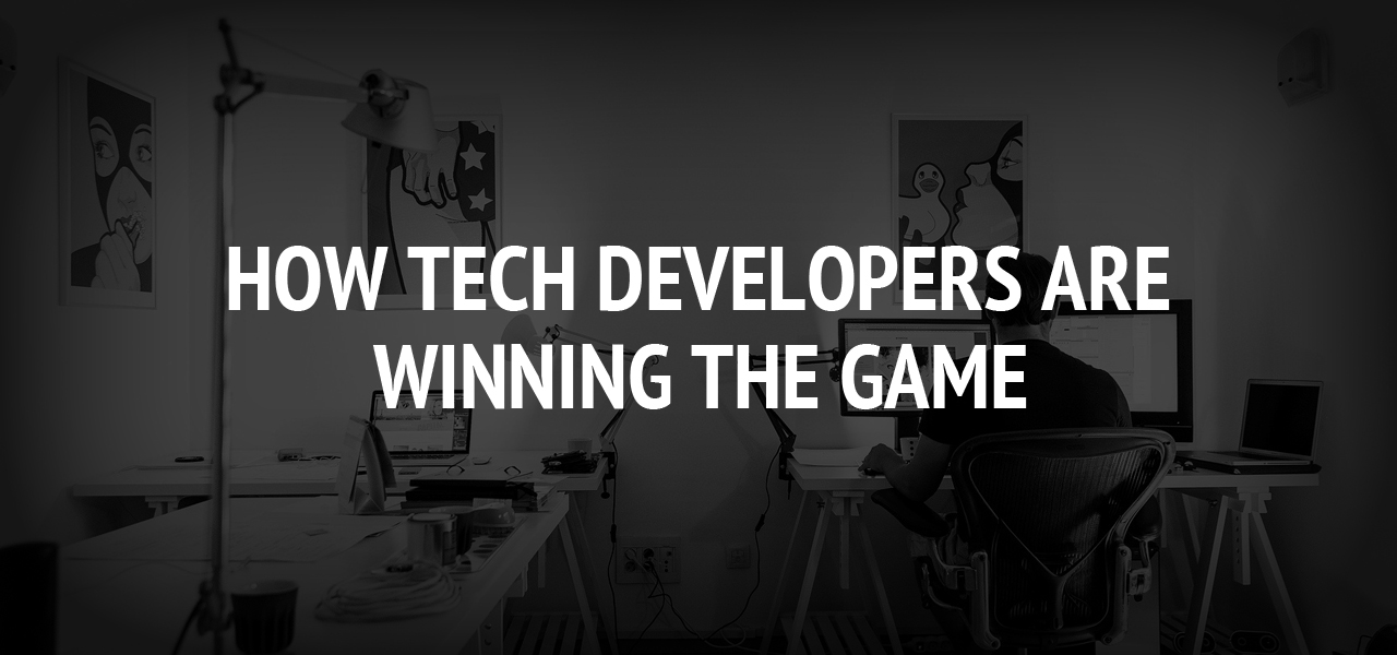 How Tech Developers Are Winning the Game